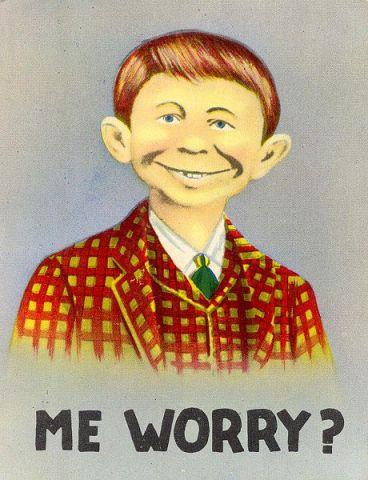 Me Worry?